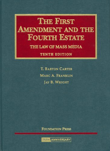 9781599414027: The First Amendment and the Fourth Estate, The Law of Mass Media