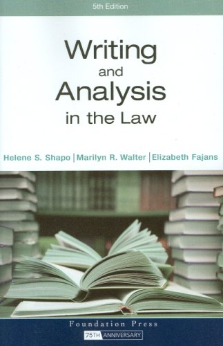 Writing and Analysis in the Law: Helene S. Shapo;