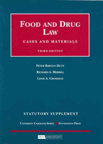 9781599414560: Food and Drug Law, Cases and Materials, 3d Edition, Statutory Supplement (University Casebooks)