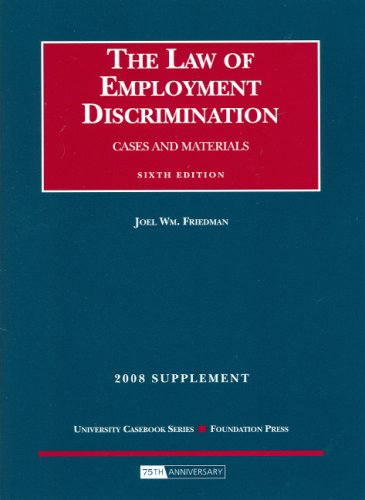 9781599414584: Law of Employment Discrimination: Cases and Materials, 2008 Case Supplement (University Casebook)