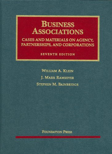 Business Associations, Cases and Materials on Agency,: William A. Klein,