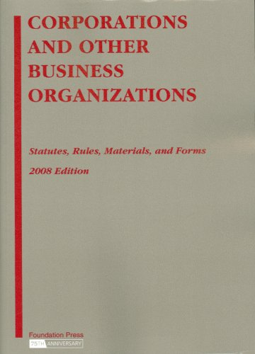 9781599415086: Corporations and Other Business Organizations: Statutes, Rules, Materials and Forms, 2008 Edition