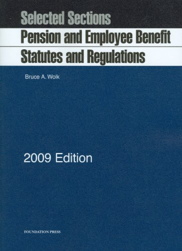 9781599415154: Selected Sections: Pension and Employee Benefit Statutes and Regulations, 2009 ed.