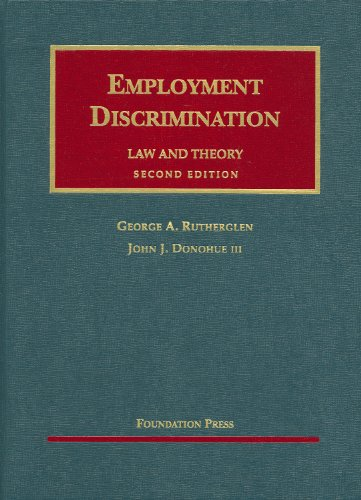 9781599415246: Employment Discrimination: Law and Theory (University Casebook)
