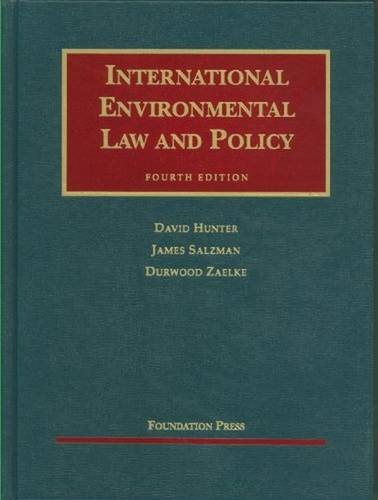 Hunter, salzman and zaelke's international environmental law and.
