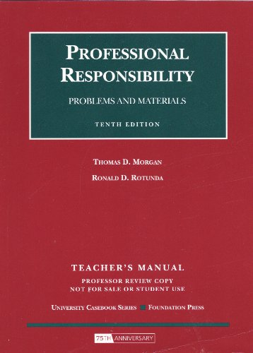 9781599415666: Professional Responsibility: Problems and Materials: TEACHER'S MANUAL