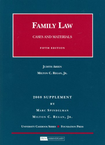 Family Law, Cases and Materials, 5th, 2008 Supplement (University Casebook: Supplement) (9781599415741) by Judith Areen; Milton C. Regan