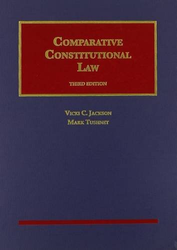 Comparative Constitutional Law, 3d (University Casebook Series): Tushnet, Mark, Jackson,