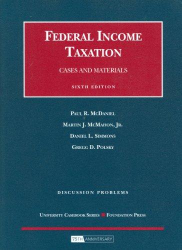 Federal Income Taxation: McDaniel, Paul R.