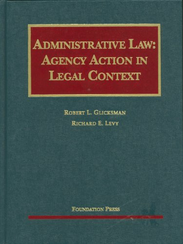 9781599416106: Administrative Law: Agency Action in Legal Context (University Casebook Series)