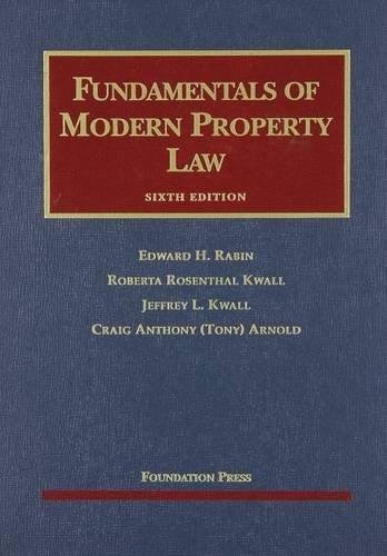 Fundamentals of Modern Property Law (University Casebook Series) (1599416417) by Edward Rabin; Roberta Kwall; Jeffrey Kwall; Craig Arnold