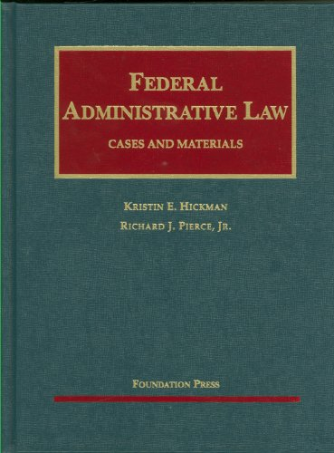 9781599416434: Federal Administrative Law, Cases and Materials (University Casebook Series)