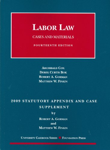Labor Law, Cases and Materials, 14th Edition,: Archibald Cox, Derek