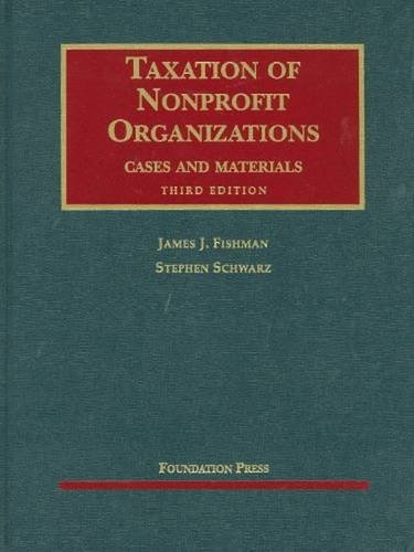 9781599416670: Taxation of Nonprofit Organizations, Cases and Materials, 3d (University Casebook Series)