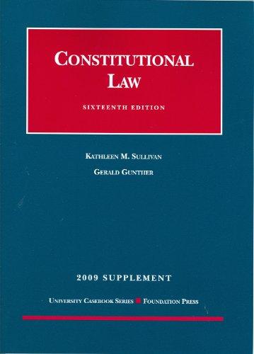 Constitutional Law, 16th Edition, 2009 Supplement (University: Kathleen M. Sullivan
