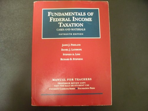 Fundamentals of Federal Income Taxation Cases and Materials: FREELAND, JAMES J.