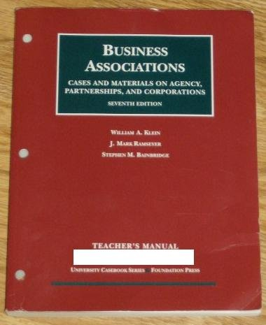 9781599417028: Business Associations: Cases and Materials on Agency, Partnerships, and Corporations. Seventh Edition, Teacher's Manual