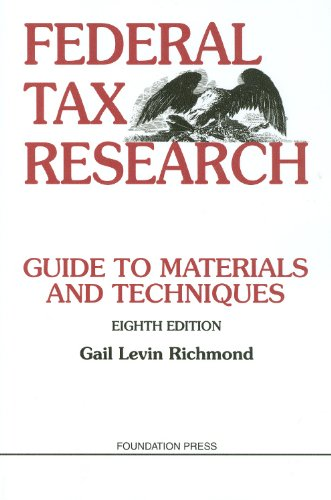 9781599417424: Federal Tax Research: Guide to Materials and Techniques, 8th Edition
