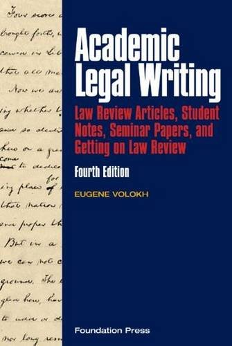 9781599417509: Academic Legal Writing: Law Review Articles,Student Notes, Seminar Papers, andGetting on Law Review (University Casebook)