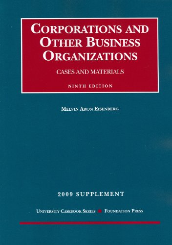 Corporations and Other Business Organizations, Cases and Materials, 9th, 2009 Supplement: Melvin A....