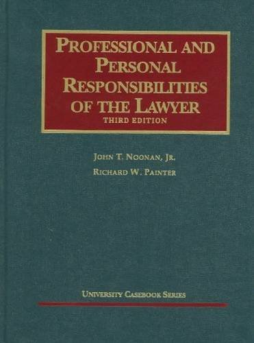 Professional and Personal Responsibilities of the Lawyer,: Hon. John T.