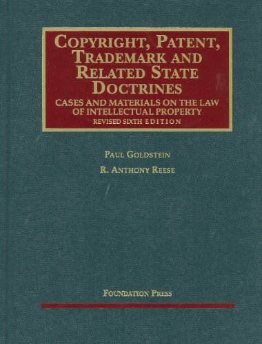 9781599417899: Copyright, Patent, Trademark and Related State Doctrines, Cases and Materials on the Law of Intellectual Property, Revised 6th (University Casebook)