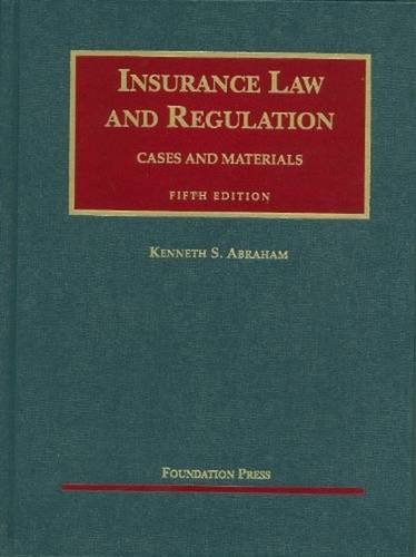 9781599417974: Insurance Law and Regulation: Cases and Materials, 5th Edition (University Casebook)