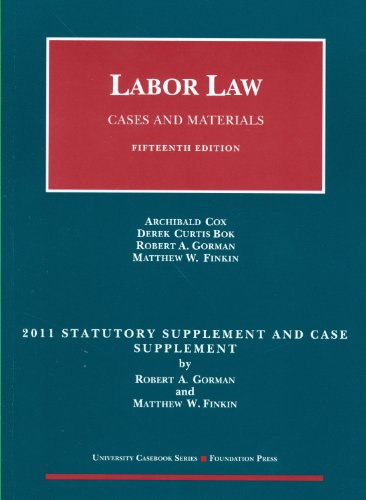 9781599417998: Labor Law, Cases and Materials, 15th, 2011 Statutory and Case Supplement (University Casebooks)
