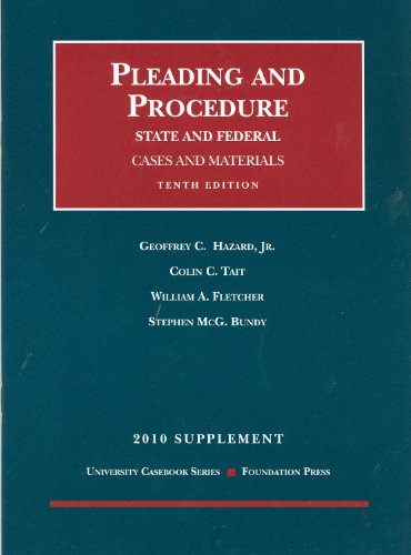 Pleading and Procedure, State and Federal, Cases and Materials, 10th, 2010 Supplement (University ...