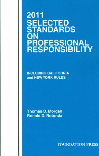 Selected Standards on Professional Responsibility, 2011 (1599418371) by Thomas D. Morgan; Ronald D. Rotunda