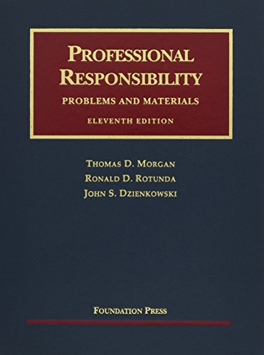 9781599418544: Professional Responsibility, Problems and Materials, 11th (University Casebooks) (University Casebook Series)