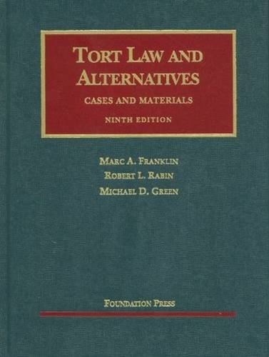 9781599418605: Tort Law and Alternatives: Cases and Materials (University Casebook )