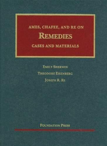 9781599418636: Ames, Chafee, and Re on Remedies: Cases and Materials (University Casebook)