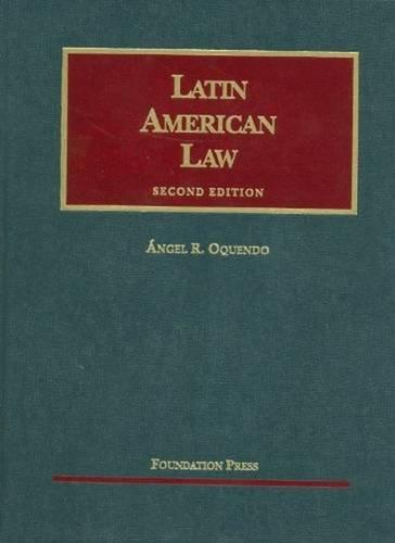 Latin American Law (University Casebook Series): Angel Oquendo