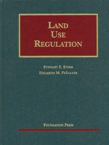 9781599418742: Land Use Regulation (University Casebook Series)