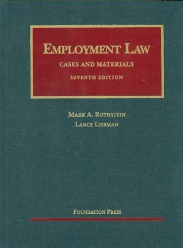 9781599418827: Employment Law Cases and Materials, 7th (University Casebook Series)