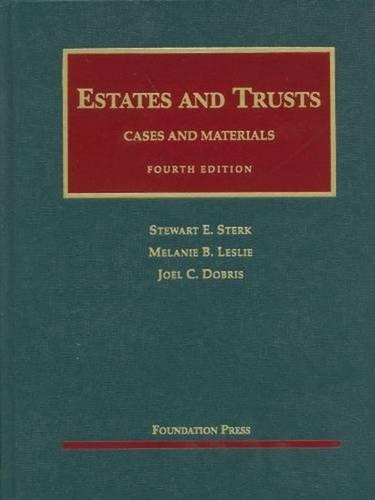 University Casebook: Estates and Trusts: Joel C. Dobris,