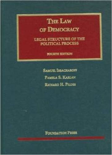 Issacharoff, Karlan, and Pildes' The Law of Democracy, 4th (University Casebook Series) (English and English Edition) (1599419351) by Issacharoff, Samuel; Karlan, Pamela; Pildes, Richard