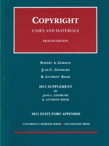 9781599419626: Copyright, Cases and Materials, 8th, 2011 Case Supplement and Statutory Appendix (University Casebooks)