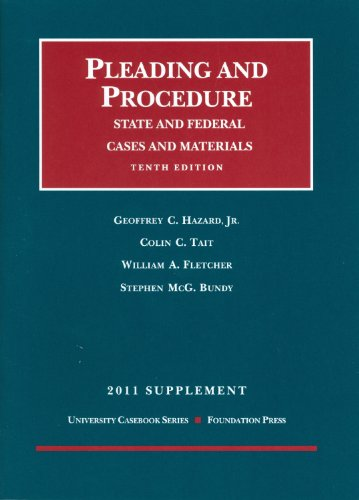 9781599419633: Pleading and Procedure, State and Federal, Cases and Materials, 10th, 2011 Supplement (University Casebook: Supplement)