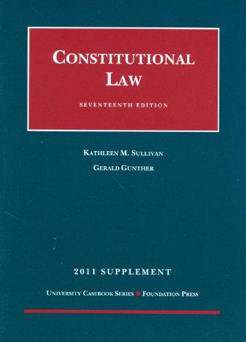 Constitutional Law, 17th, 2011 Supplement: Kathleen M. Sullivan