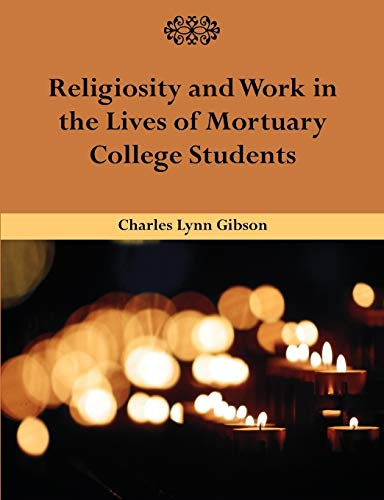 Religiosity and Work in the Lives of Mortuary College Students: Charles Lynn Gibson