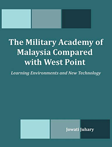 9781599423098: The Military Academy of Malaysia Compared with West Point: Learning Environments and New Technology