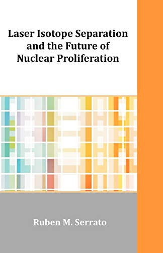 9781599423630: Laser Isotope Separation and the Future of Nuclear Proliferation