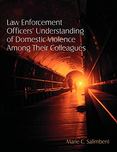 9781599423876: Law Enforcement Officers' Understanding of Domestic Violence Among Their Colleagues