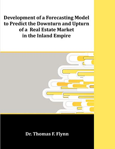 9781599423944: Development of a Forecasting Model to Predict the Downturn and Upturn of a Real Estate Market in the Inland Empire