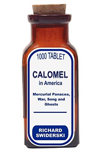 9781599424675: Calomel in America: Mercurial Panacea, War, Song and Ghosts