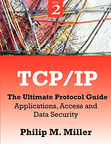 9781599424934: TCP/IP - The Ultimate Protocol Guide: Volume 2 - Applications, Access and Data Security