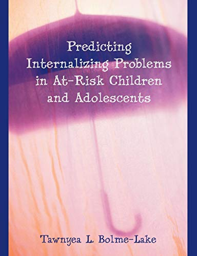 9781599426594: Predicting Internalizing Problems in At-Risk Children and Adolescents