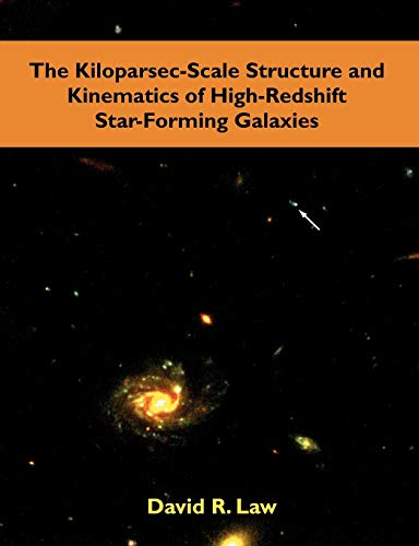The Kiloparsec-Scale Structure and Kinematics of High-Redshift Star-Forming Galaxies: David R. Law